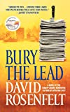 Bury the Lead (0446612863) by David Rosenfelt