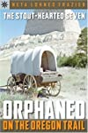 Quest Books: The Stouthearted Seven: Orphaned on the Oregon Trail