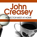 Inspector West at Home: Inspector West, Book 3 (       UNABRIDGED) by John Creasey Narrated by Tim Bentinck