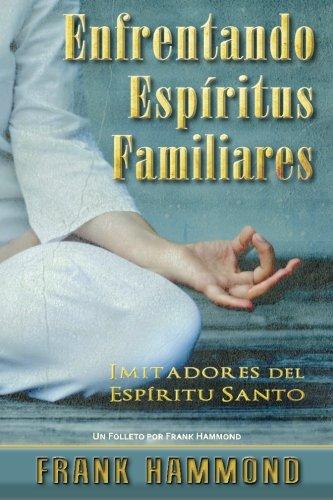 Enfrentando Espíritus Familiares: Imitadores del Espíritu Santo, Buch