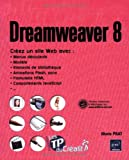Dreamweaver 8 - Cr�ez un site avec menus d�roulants, mod�le, animations Flash, formulaire HTML , comportements JavaScript...