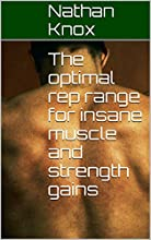 The optimal rep range for insane muscle and strength gains