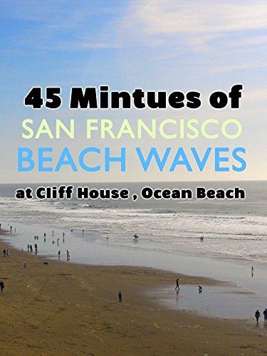 45 Minutes of San Francisco Beach Waves at Cliff House, Ocean Beach