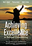 img - for Achieving Excellence in School Counseling through Motivation, Self-Direction, Self-Knowledge and Relationships book / textbook / text book