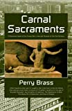 img - for Carnal Sacraments A Historical Novel of the Future, 2nd Edition book / textbook / text book