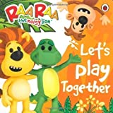 Raa Raa the Noisy Lion: Let's Play Together (2013) unknown