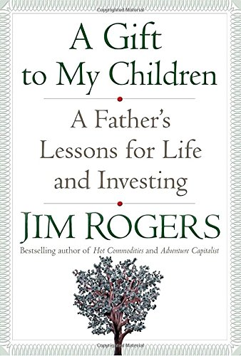a-gift-to-my-children-a-fathers-lessons-for-life-and-investing