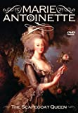 Marie Antoinette: The Scapegoat Queen [DVD] [2005] [Region 1] [US Import] [NTSC]