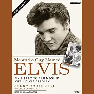Me and a Guy Named Elvis: My Lifelong Friendship With Elvis Presley | [Jerry Schilling, Chuck Crisafulli]