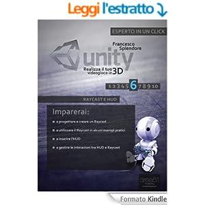 Unity: realizza il tuo videogioco in 3D. Livello 6: Raycast e HUD (Esperto in un click)