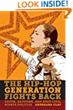 The Hip-Hop Generation Fights Back: Youth, Activism and Post-Civil Rights Politics