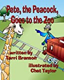 img - for Pete, the Peacock, Goes to the Zoo book / textbook / text book