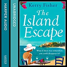 The Island Escape (       UNABRIDGED) by Kerry Fisher Narrated by Lucy Paterson