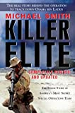 Killer Elite: Completely Revised and Updated: The Inside Story of America's Most Secret Special Operations Team