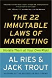 The 22 Immutable Laws of Marketing: Exposed and Explained by the Worlds Two