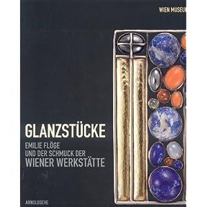 Glanzstücke: Emilie Flöge und der Schmuck der Wiener Werkstätte