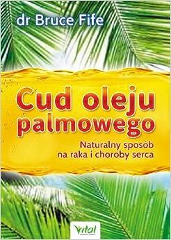 Cud oleju palmowego: Fife Bruce: 9788364278044: Amazon.com: Books