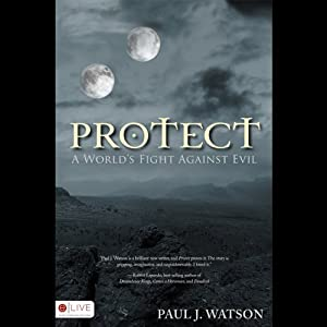 Protect: A World's Fight Against Evil | [Paul J. Watson]