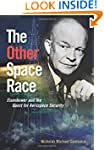 The Other Space Race: Eisenhower and...