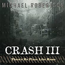 Crash III: There's No Place Like Home Audiobook by Michael Robertson Narrated by Steve Barnes