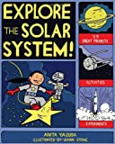 Explore the Solar System!: 25 Great Projects, Activities, Experiments (Explore Your World series)