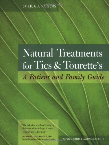 Natural Treatments for Tics and Tourette&#039;s: A Patient and Family Guide