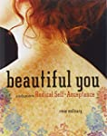 Beautiful You: A Daily Guide to Radic...