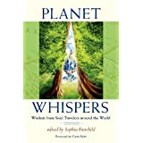 Planet Whispers: Wisdom from Soul Travelers around the Worlddi Sophia Fairchild