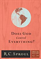 Does God Control Everything?: 14 (Crucial Questions Series)