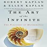 img - for The Art of the Infinite: The Pleasures of Mathematics book / textbook / text book
