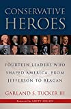 img - for Conservative Heroes: Fourteen Leaders Who Shaped America, from Jefferson to Reagan book / textbook / text book