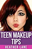 Teen Makeup Tips: 50 Stunning Makeup Techniques to Get Noticed