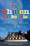 The Bhutan Bucket List: 100 Ways to U...