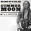 Empire of the Summer Moon Audiobook by S. C. Gwynne Narrated by David Drummond
