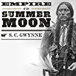 Empire of the Summer Moon | S. C. Gwynne