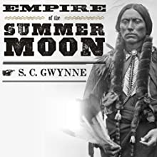 Empire of the Summer Moon (       UNABRIDGED) by S. C. Gwynne Narrated by David Drummond