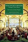 img - for High Society Dinners by Lotman, Yuri, Pogosjan, Jelena (2014) Hardcover book / textbook / text book