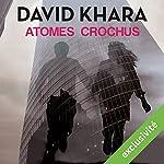 Atomes crochus   David Khara