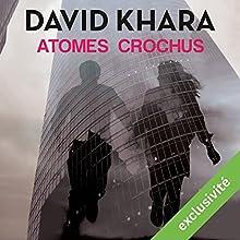 Atomes crochus | Livre audio Auteur(s) : David Khara Narrateur(s) : Hervé Carrascosa