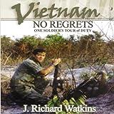 Vietnam: No Regrets: One Soldier's Tour of Duty