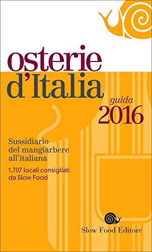 Osterie d'Italia 2016. Sussidiario del mangiarbere all'italiana