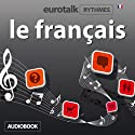 EuroTalk Rhythmes le français (       UNABRIDGED) by EuroTalk Ltd Narrated by Sara Ginac