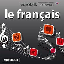 EuroTalk Rhythmes le français   Livre audio Auteur(s) :  EuroTalk Ltd Narrateur(s) : Sara Ginac