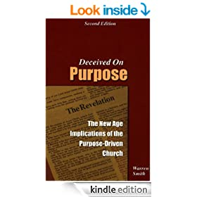 Deceived on Purpose: The New Age Implications of the Purpose Driven Church: The New Age Implications of the Purpose-Driven Church
