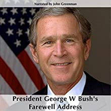 President George W. Bush's Farewell Address (       UNABRIDGED) by George W. Bush Narrated by John Greenman