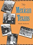 img - for The Mexican Texans (Texans All) by Phyllis McKenzie (2004-03-01) book / textbook / text book