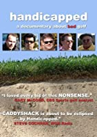 Handicapped A Documentary About Bad Golf from West Town Productions