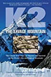 img - for K2, The Savage Mountain: The Classic True Story Of Disaster And Survival On The World's Second-Highest Mountain book / textbook / text book