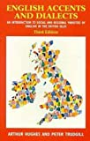 English Accents and Dialects: An Introduction to Social and Regional Varieties of English in the British Isles (cassette sold separately) (0340614455) by Trudgill, Peter
