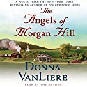 The Angels of Morgan Hill Audiobook by Donna VanLiere Narrated by Donna VanLiere